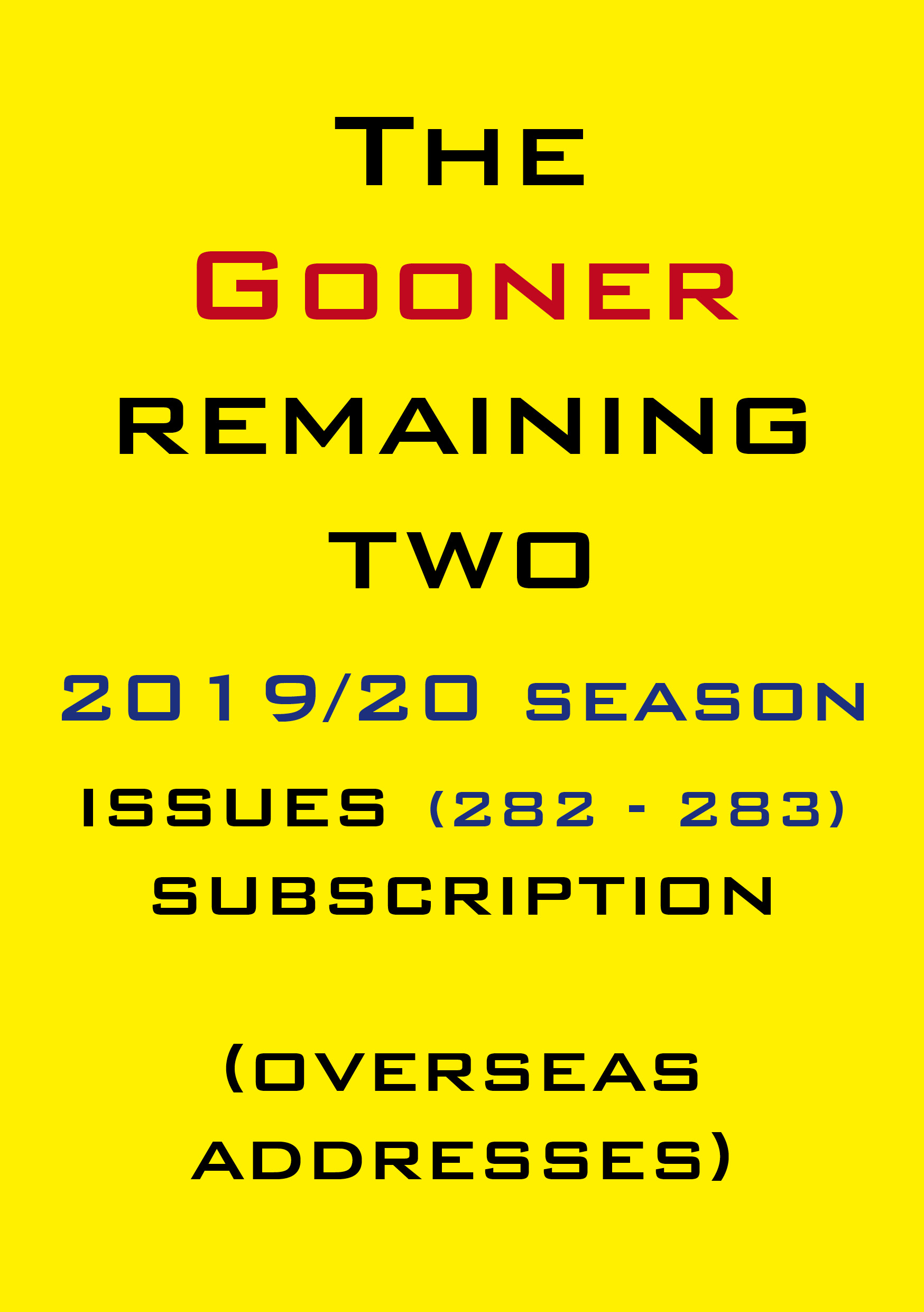 1h. The Gooner! - 2 remaining 2019/20 issues subscription Abroad
